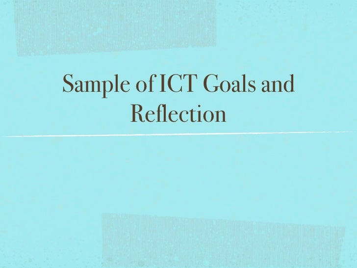Sample of ICT Goals and       Reflection