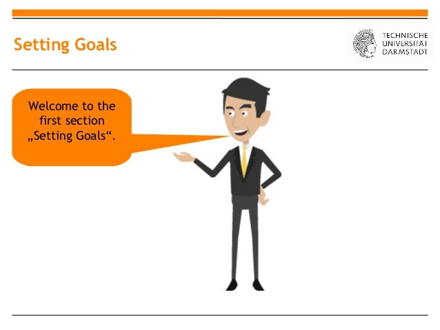 "Setting Goals Welcome to the   first section ""Setting Goals""."