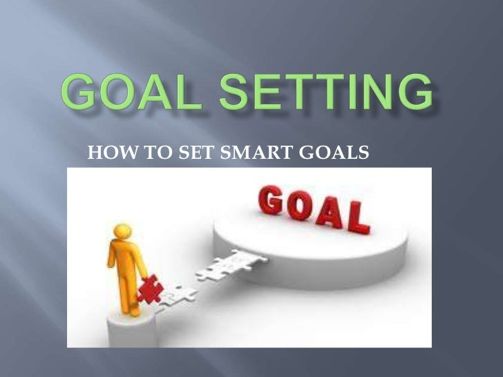 Goal setting-How to Set SMART GOALS