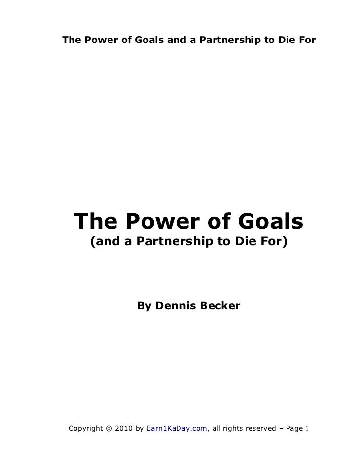 The Power of Goals and a Partnership to Die For  The Power of Goals      (and a Partnership to Die For)                   ...