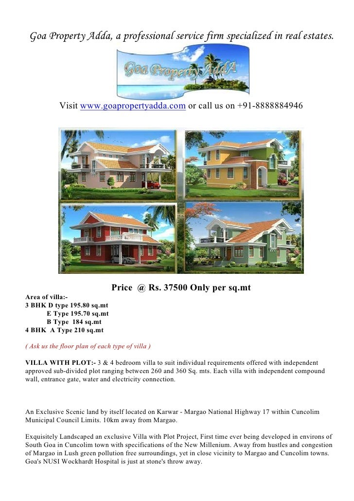 Goa Property Adda, a professional service firm specialized in real estates.            Visit www.goapropertyadda.com or ca...