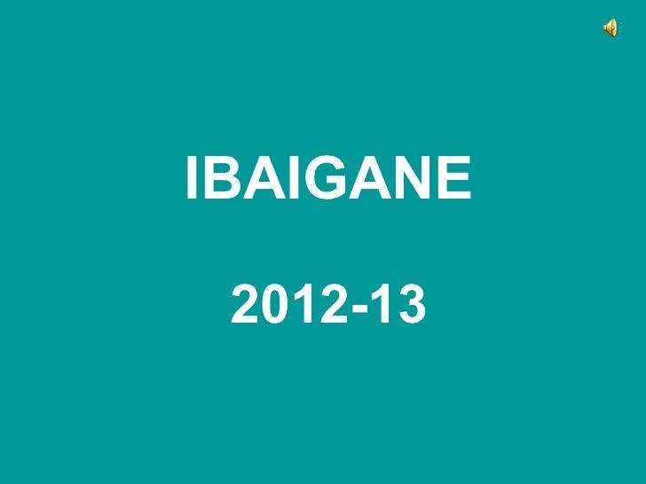 IBAIGANE 2012-13