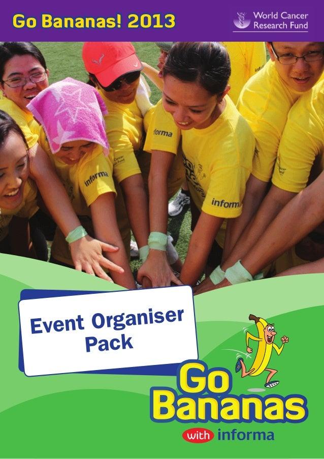 Go Bananas! 2013 Event Organiser       Pack