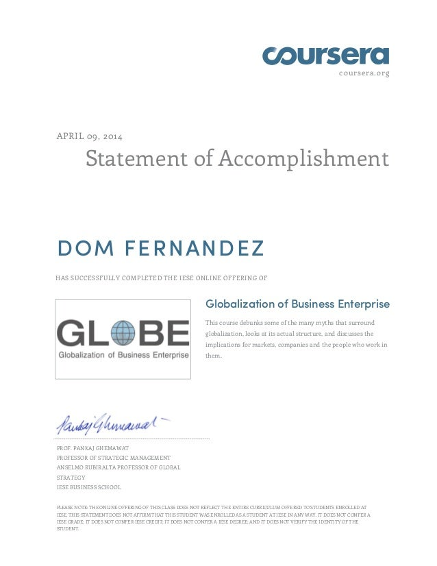 coursera.org Statement of Accomplishment APRIL 09, 2014 DOM FERNANDEZ HAS SUCCESSFULLY COMPLETED THE IESE ONLINE OFFERING ...