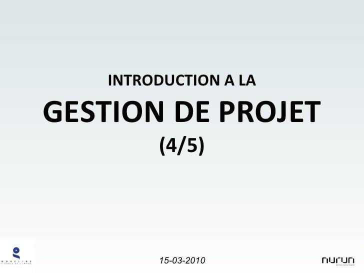 INTRODUCTION A LA GESTION DE PROJET (4/5)