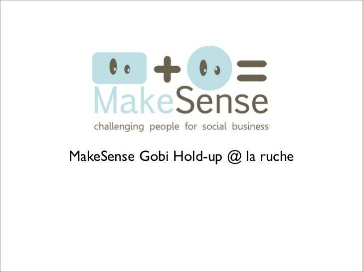 MakeSense Gobi Hold-up @ la ruche