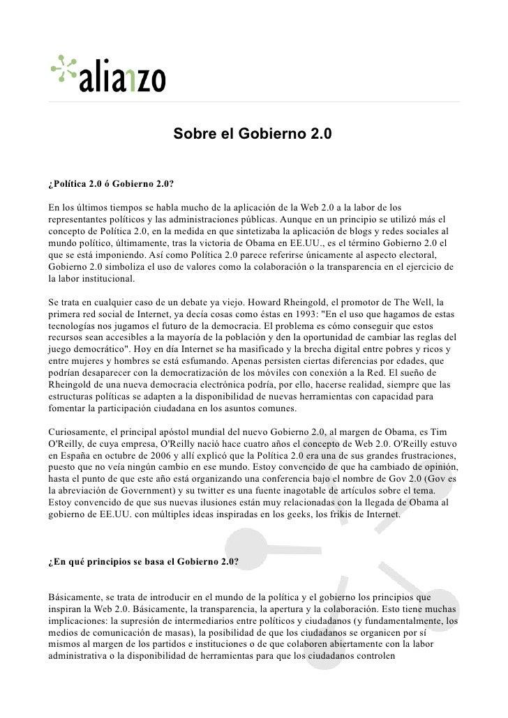 Sobre el Gobierno 2.0   ¿Política 2.0 ó Gobierno 2.0?  En los últimos tiempos se habla mucho de la aplicación de la Web 2....