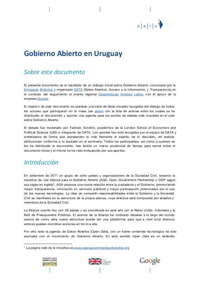 Gobierno Abierto en UruguaySobre este documentoEl presente documento es el resultado de un diálogo inicial sobre Gobi...