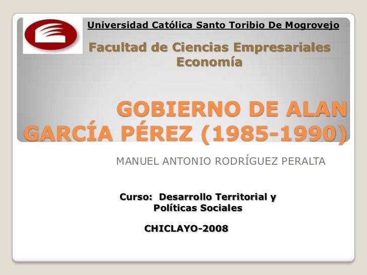 Universidad Católica Santo Toribio De Mogrovejo<br />Facultad de Ciencias Empresariales<br />Economía<br />GOBIERNO DE ALA...