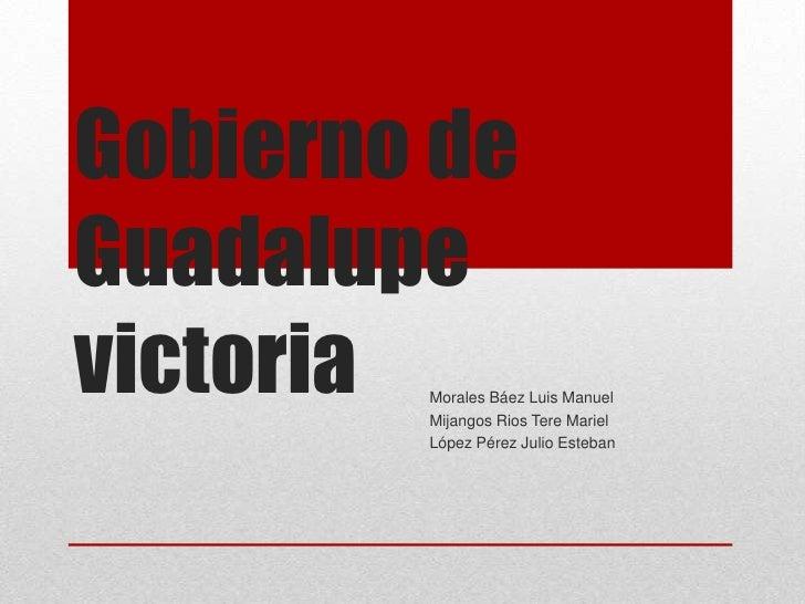 Gobierno De Guadalupe Victoria