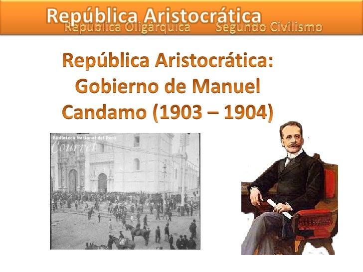 República Aristocrática<br />Segundo Civilismo<br />República Oligárquica<br />República Aristocrática:<br />Gobierno de M...