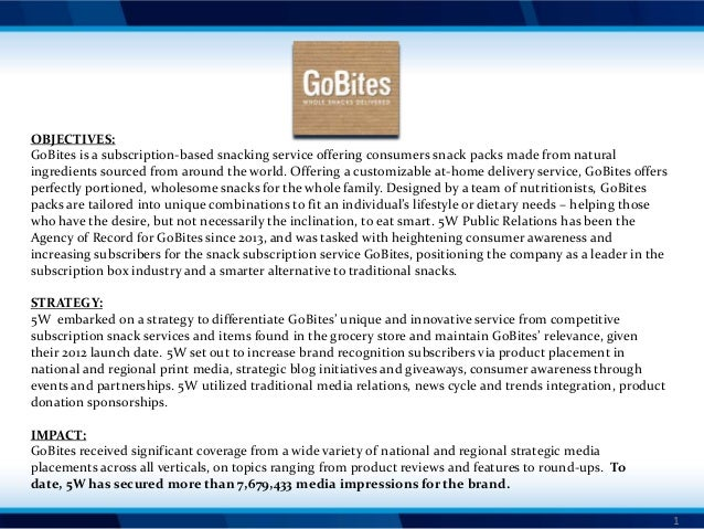 OBJECTIVES: GoBites is a subscription-based snacking service offering consumers snack packs made from natural ingredients ...