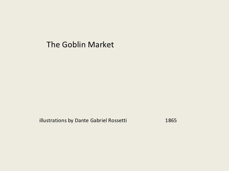 The Goblin Market illustrations by Dante Gabriel Rossetti  1865