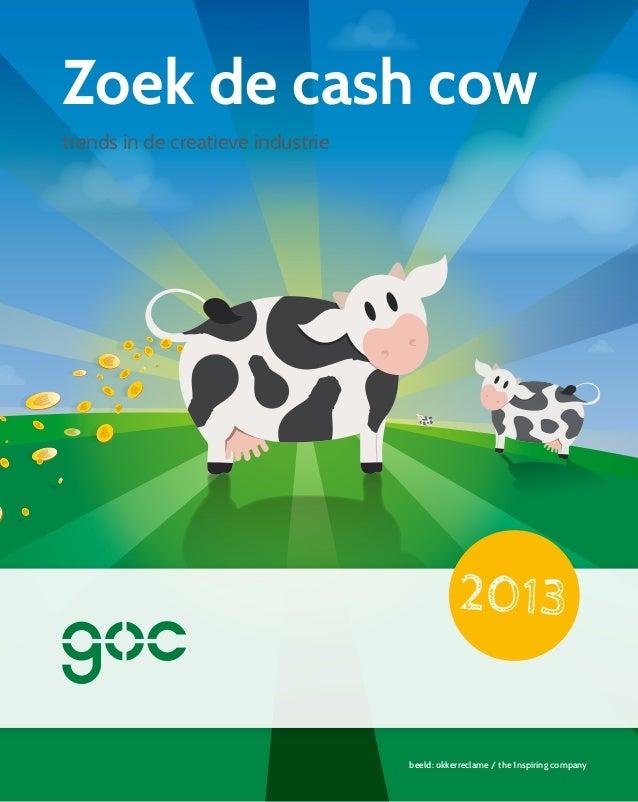 'Zoek de cashcow' 2013