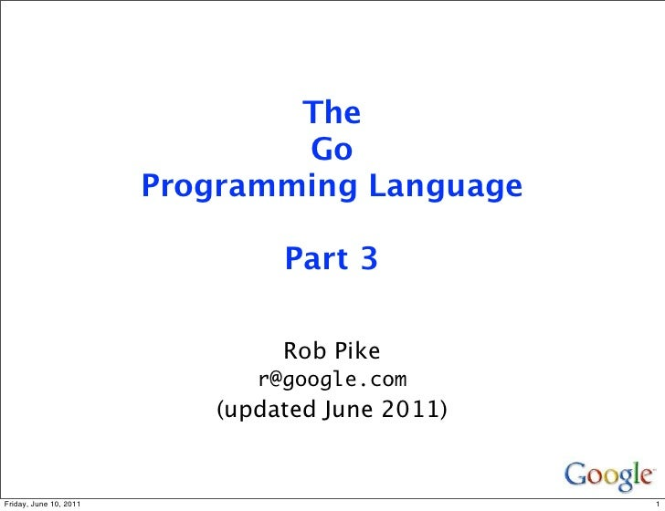 The                                Go                        Programming Language                                Part 3   ...