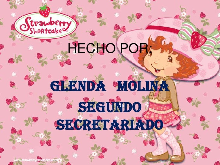 HECHO POR:<br />GLENDA   MOLINA<br />SEGUNDO SECRETARIADO<br />