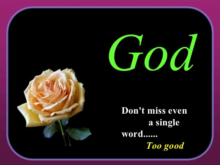 God Don't miss even  a single word......  Too good