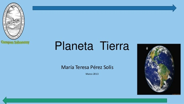 Marzo 2013María Teresa Pérez SolísPlaneta Tierra