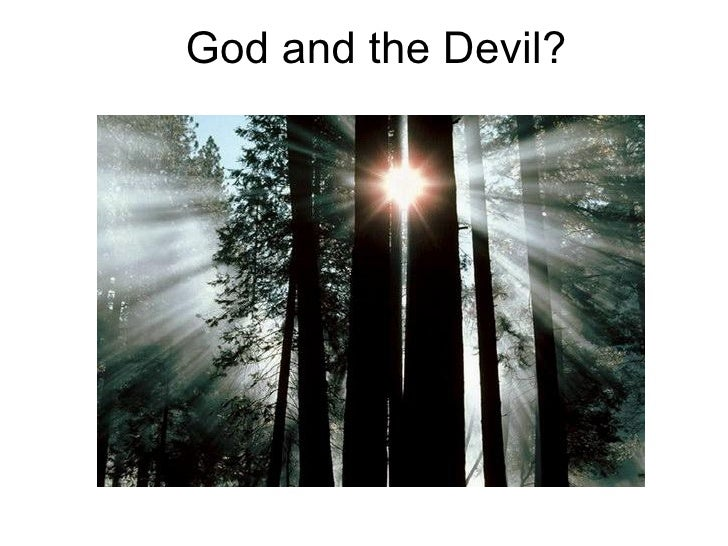 God and the Devil?