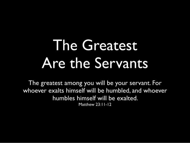 The Greatest are the Servants