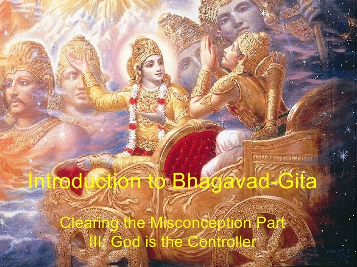 Introduction to Bhagavad-Gita Clearing the Misconception Part III: God is the Controller
