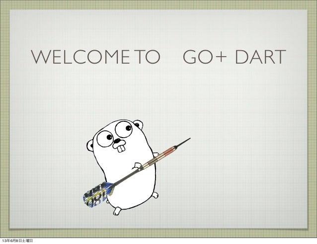 WELCOME TOGO+ DART13年6月8日土曜日