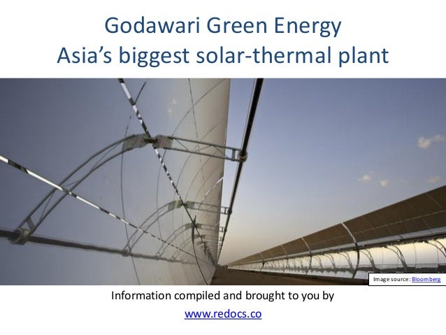 Godawari Green Energy Asia's biggest solar-thermal plant  Image source: Bloomberg  Information compiled and brought to you...