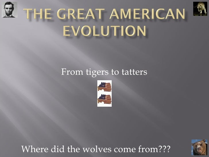 From tigers to tatters Where did the wolves come from???