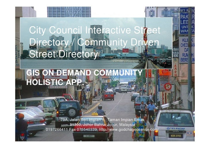 City Council Interactive Street Directory / Community Driven Street Directory GIS ON DEMAND COMMUNITY HOLISTIC APP.       ...