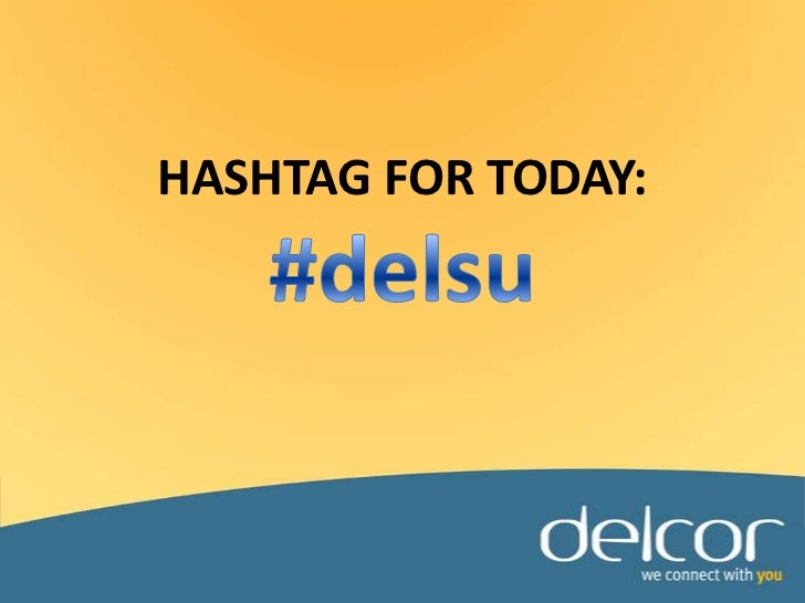 Hashtag for today:#delsu<br />