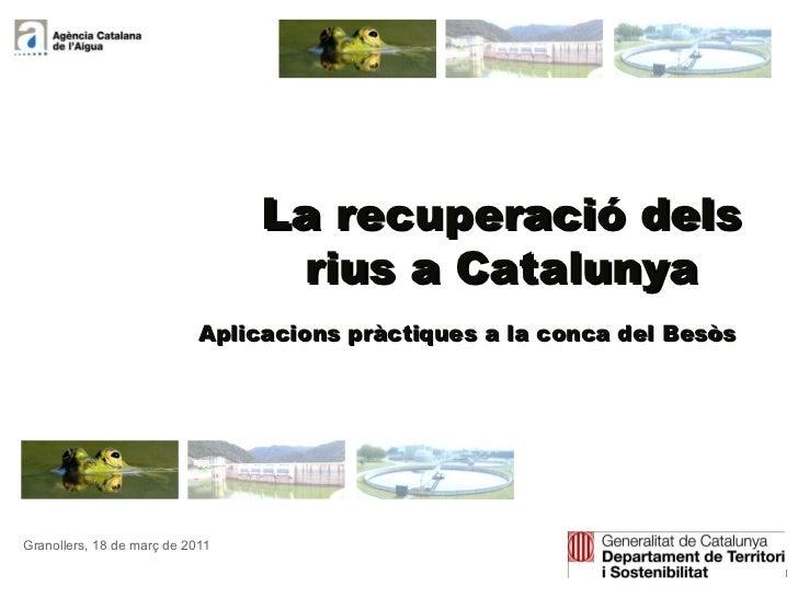 La recuperació dels rius a Catalunya