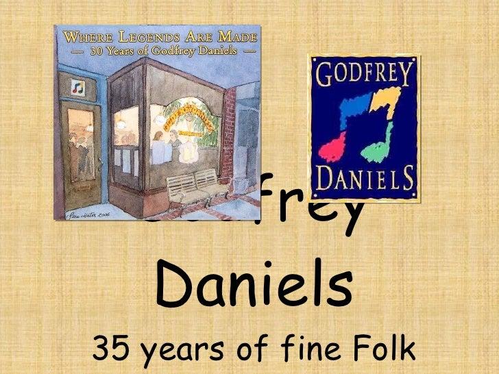 Godfrey Daniels Archives