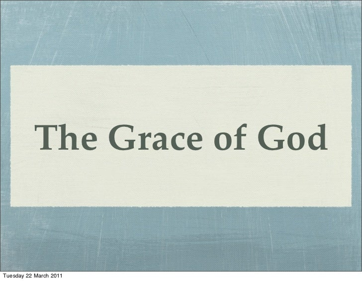 The Grace of GodTuesday 22 March 2011