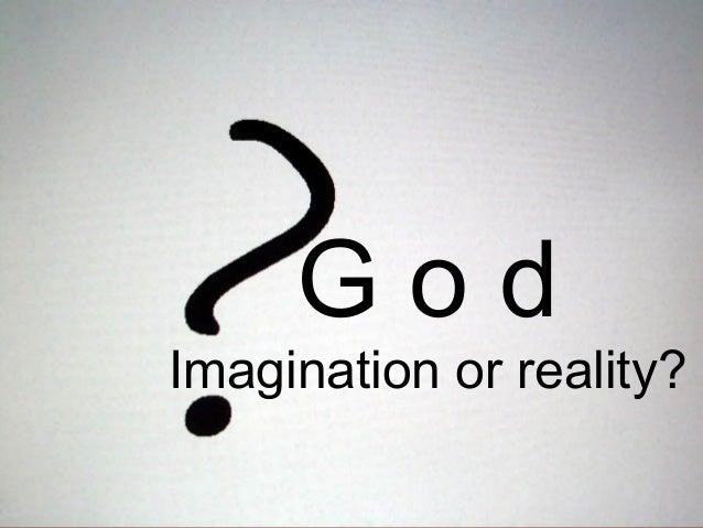 God                     Imagination or reality?Secrets of Success                  God: imagination or reality?