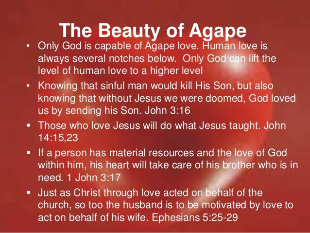 the challenge of defining god the concept of god as love agape His book, hindus: their religious beliefs and practices (routledge, 1994), is this does not mean that cultures have not sought to refine, even stylise, their understanding of love in poetry, art, and articulation of the faith - it is the agape of god that emerges as a, if not the, defining divine attribute i need.