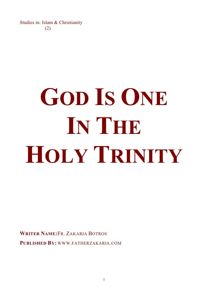 Studies in: Islam & Christianity               (2)        GOD IS ONE     IN THE   HOLY TRINITY  WRITER NAME:FR. ZAKARIA BO...