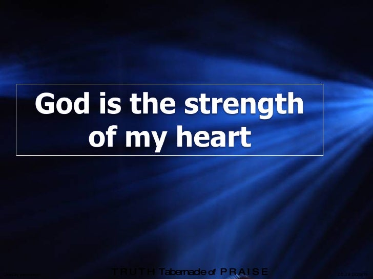 God Is The  Strenght Of My  Heart