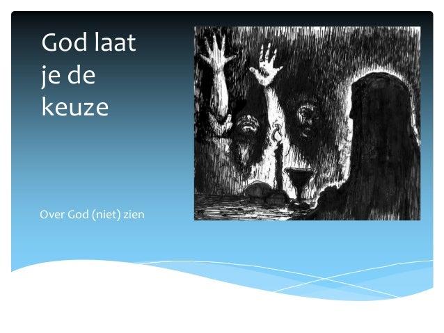 God laat je de keuze Over God (niet) zien