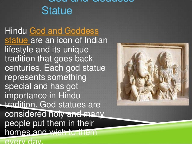 God and Goddess          StatueHindu God and Goddessstatue are an icon of Indianlifestyle and its uniquetradition that goe...