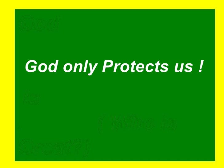 God only Protects us !