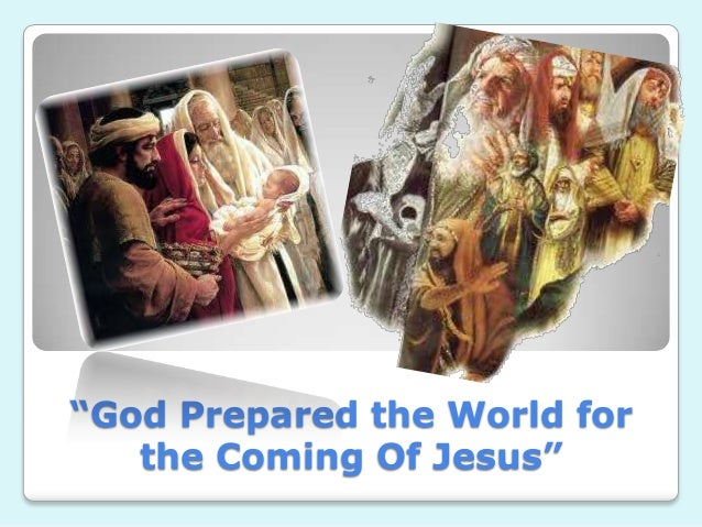 """""""God Prepared the World for the Coming Of Jesus"""""""