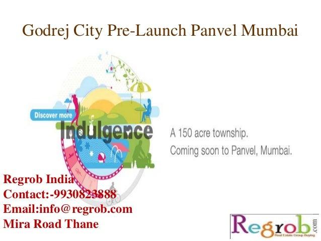 Godrej City Pre-Launch Panvel Mumbai Regrob India Contact:-9930823888 Email:info@regrob.com Mira Road Thane