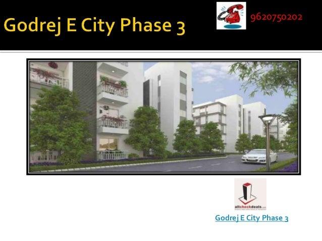 9620750202 955566  Godrej E City Phase 3
