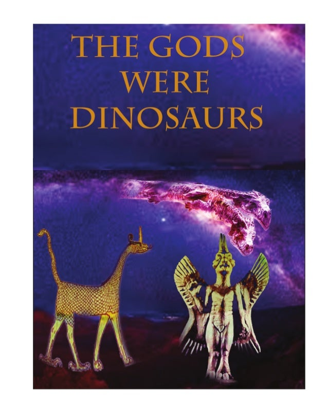 Gods were Dinosaurs available on amazon.com