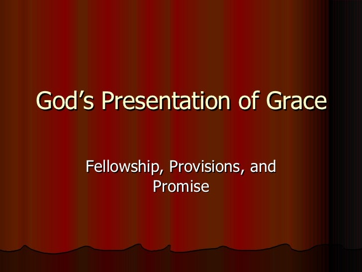 God'S Presentation Of Grace
