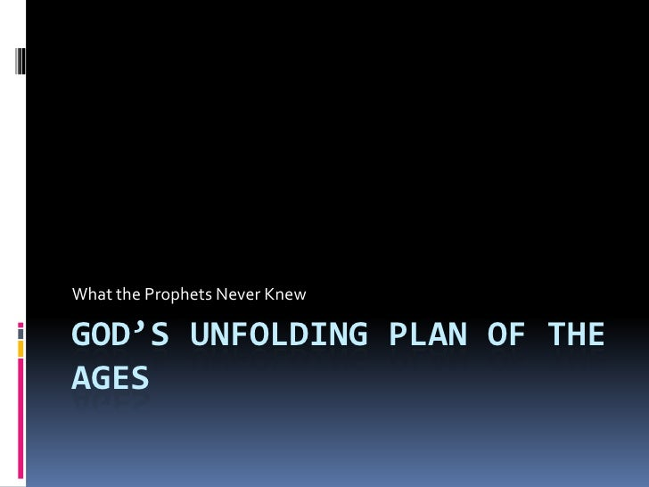 God's  Unfolding  Plan Of The  Ages