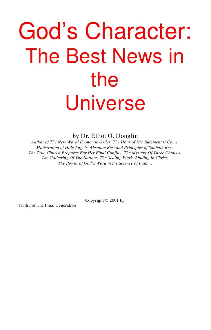God's Character:   The Best News in         the       Universe                            by Dr. Elliot O. Douglin      Au...