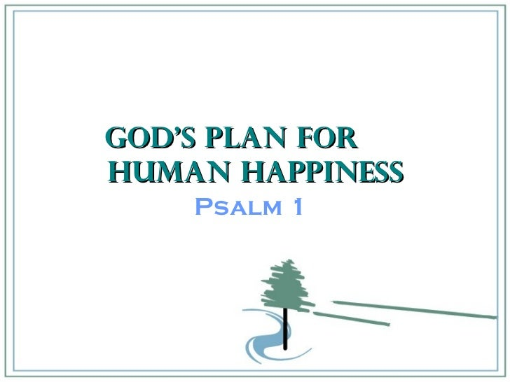God's Plan for  Human Happiness Psalm 1