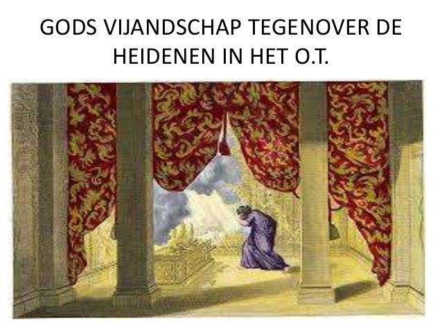 GODS VIJANDSCHAP TEGENOVER DE HEIDENEN IN HET O.T.
