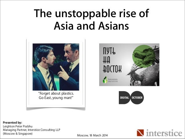 Go East, Young Man! The Unstoppable Rise of Asia and Asians